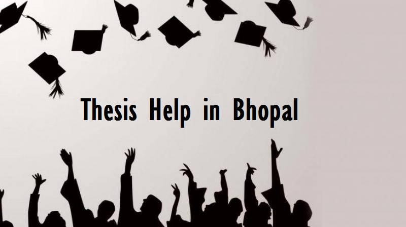 Thesis Help in Bhopal | Thesis Maker in Bhopal
