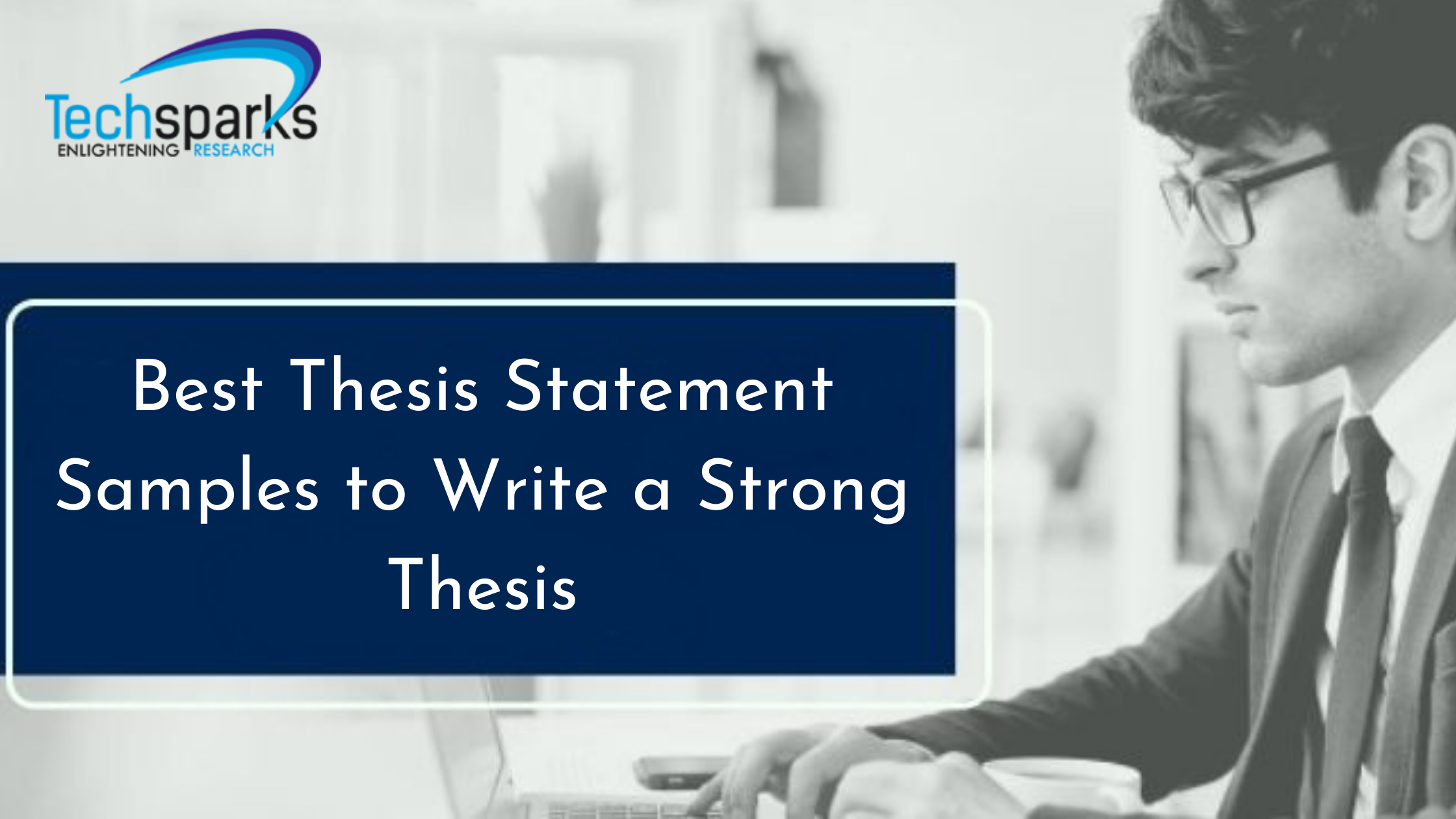 Best Thesis Statement Samples to Write a Strong Thesis