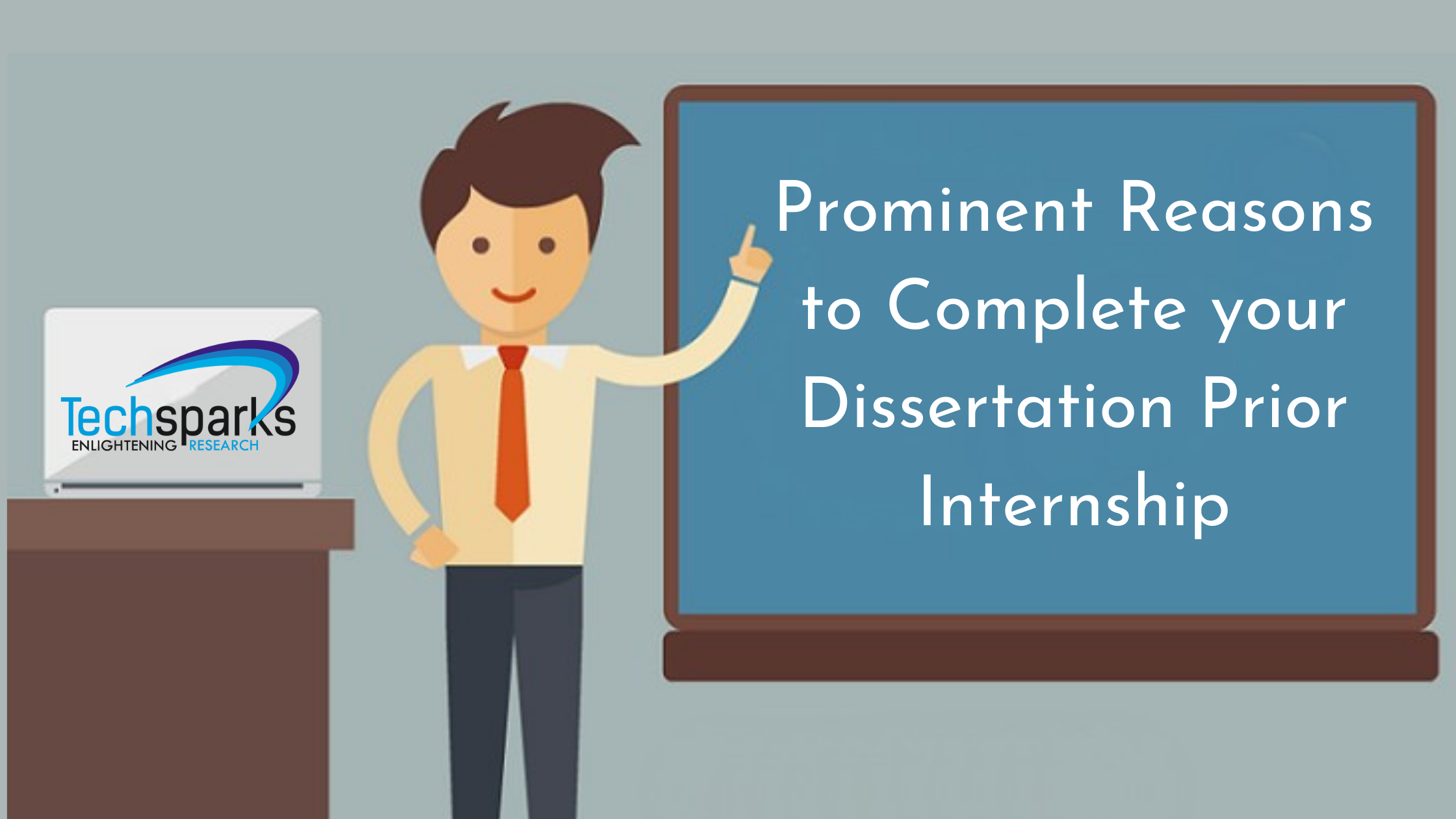 Prominent Reasons to Complete your Dissertation Prior Internship